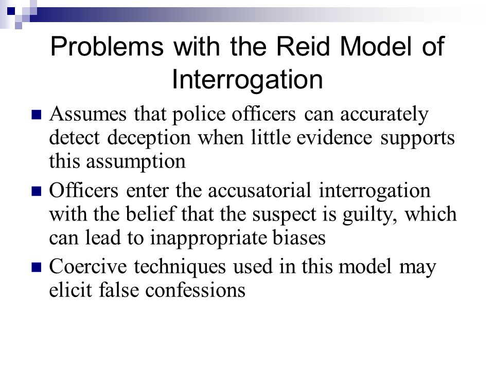 Problems with the Reid Model of Interrogation