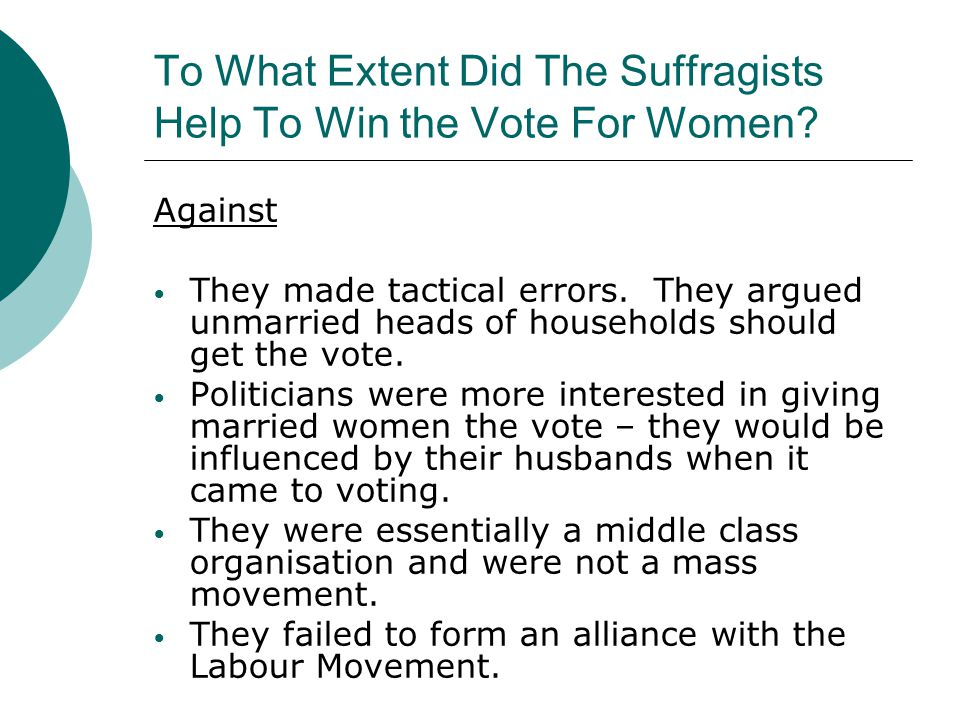 To What Extent Did The Suffragists Help To Win the Vote For Women