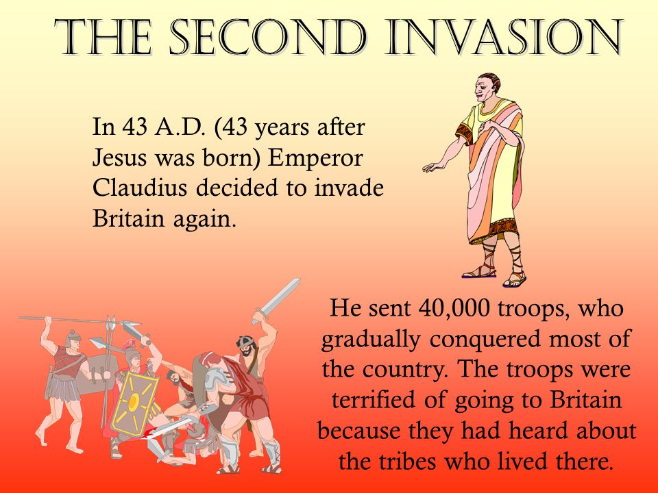 why did the romans invade britain The invasion of britain was likely planned as early as 57 bc, and certainly by 56 bc aid by british celts against roman efforts in gaul, gave caesar the excuse he needed to justify the undertaking, but his motives were certainly far more personal and political.