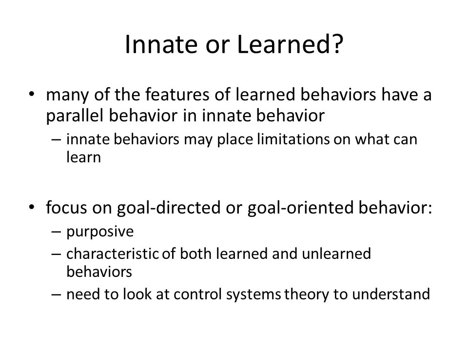innate and learned behaviour in children Children learn language just what can be learned about the innate basis of language from a (1959) review of skinner's verbal behavior, language.