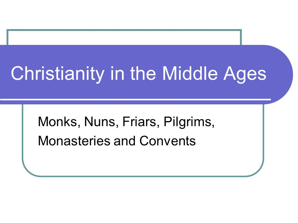 christianity in the middle ages An overview of the history of christianity including the life of jesus, his apostles, christianity's spread through the western world and its influences upon the world.