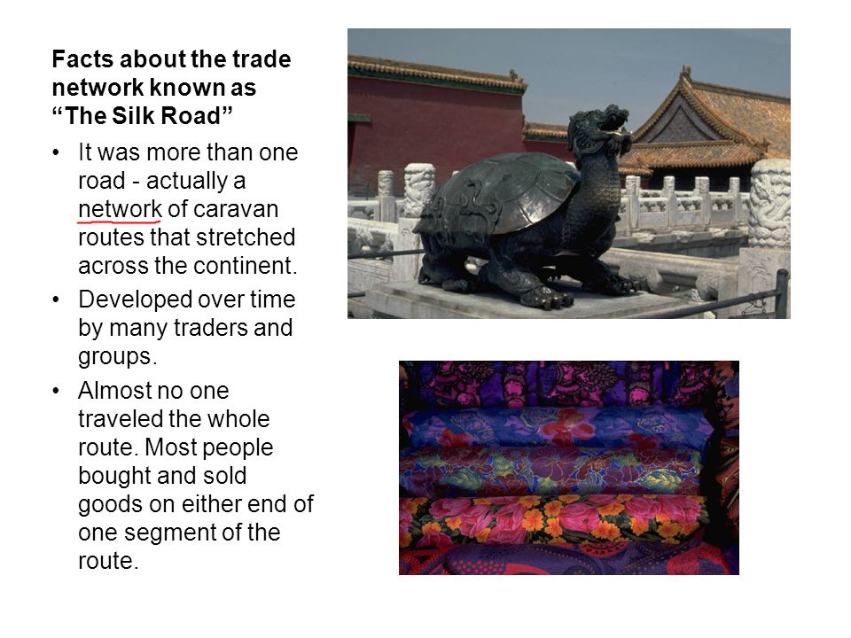 Facts about the trade network known as The Silk Road