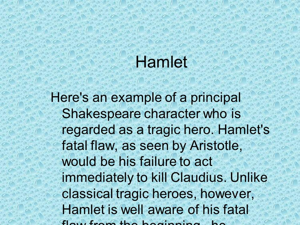 hamlets fatal flaw essay There's no fatal flaw in hamlet's character that caused him to go to gertrude at the specific minute he did had hamlet not accidentally killed polonius.