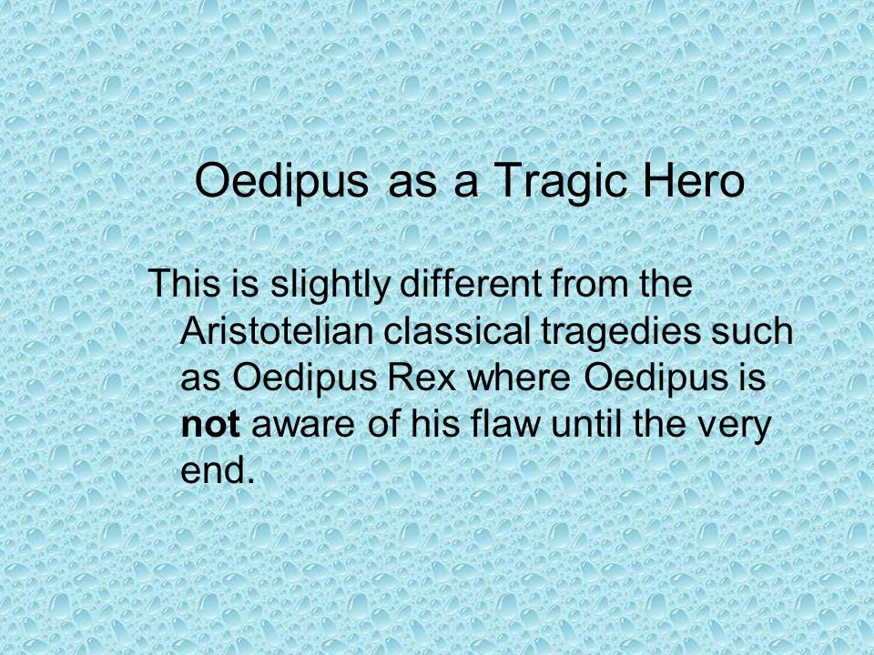 oedipus rex as aristotle english literature essay Oedipus rex was thought to be written around 427 bc, whereas aristotle did not compose the poetics until one hundred years later, circa 335 bc because of the already outstanding notoriety sophocles' tragedy had among the scholar-gentry of ancient greece at that time.