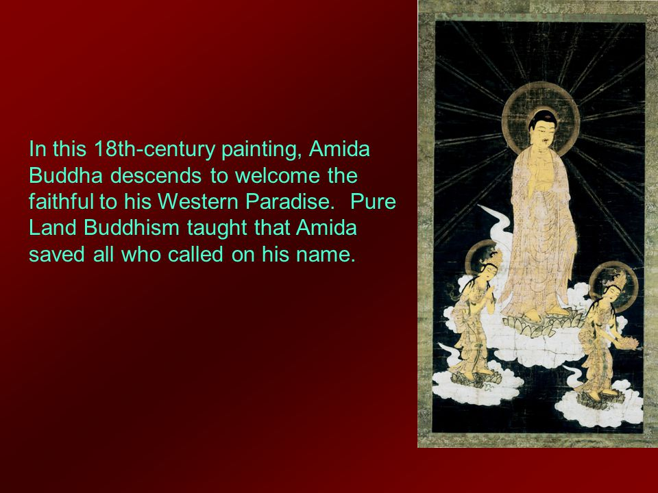 In this 18th-century painting, Amida Buddha descends to welcome the faithful to his Western Paradise.