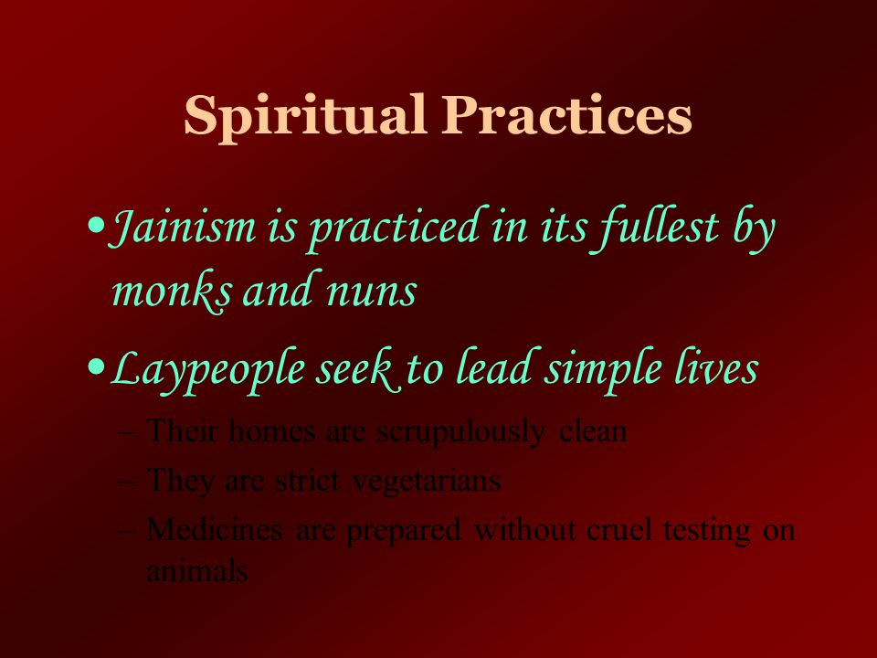 Jainism is practiced in its fullest by monks and nuns