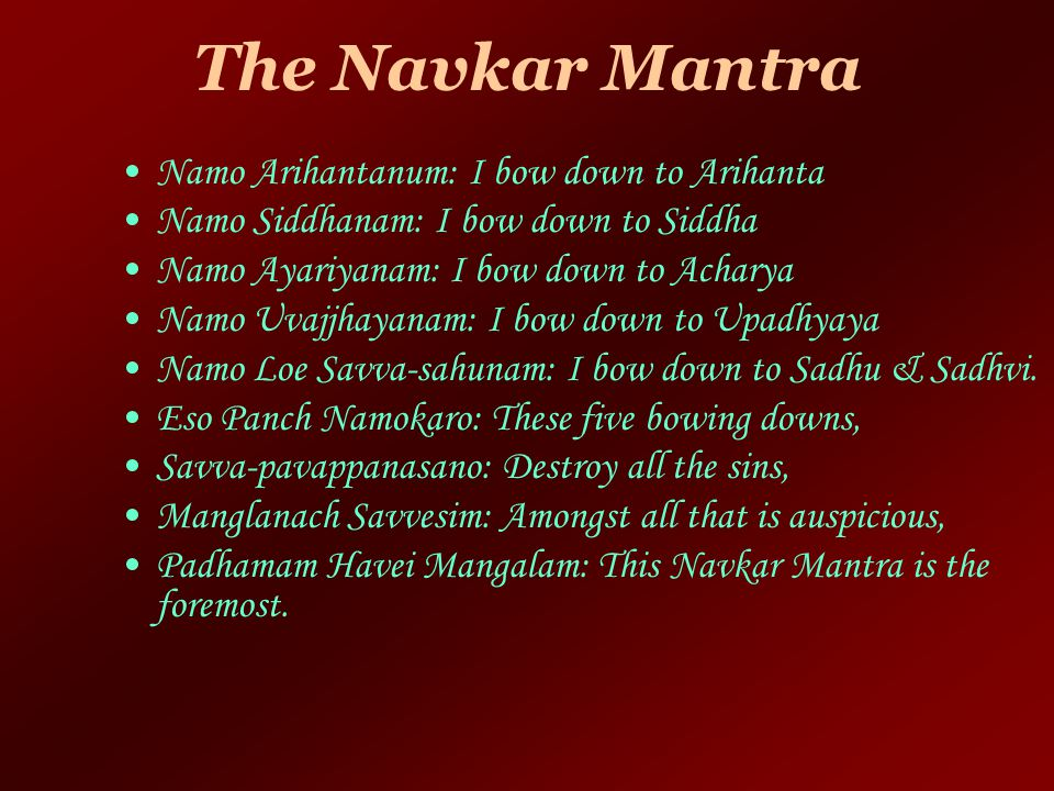 The Navkar Mantra Namo Arihantanum: I bow down to Arihanta