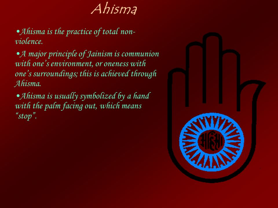 Ahisma Ahisma is the practice of total non-violence.
