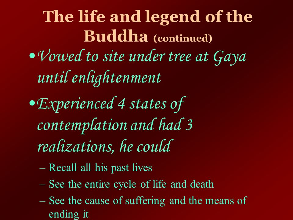 The life and legend of the Buddha (continued)