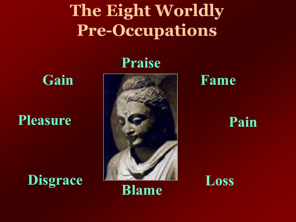 The Eight Worldly Pre-Occupations