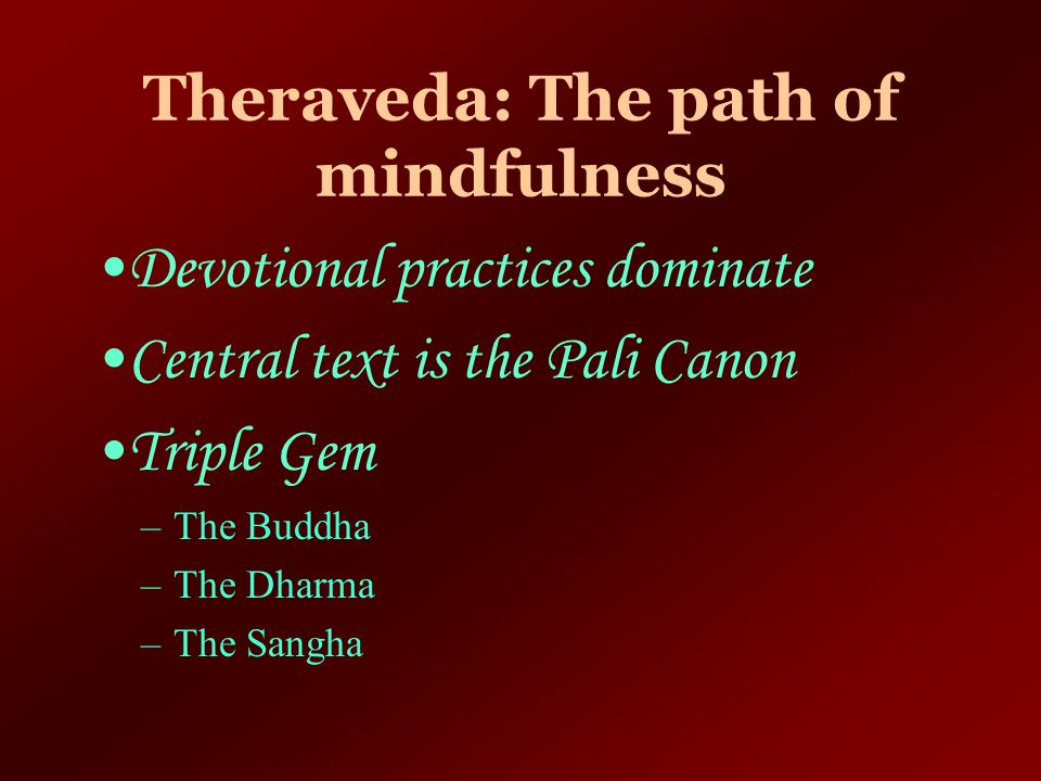 Theraveda: The path of mindfulness