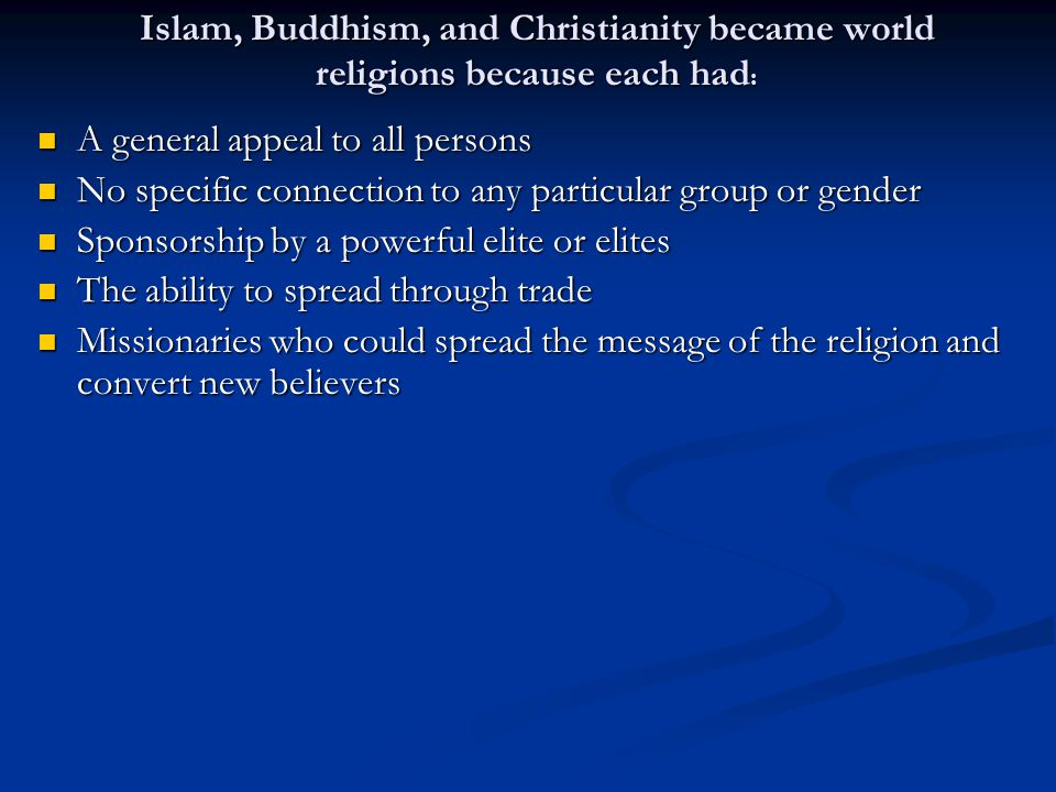 the spread of world religions essay 1how did buddhism, christianity and islam spread across the world, and why are they practiced so far away from their origins with many differences between all three.