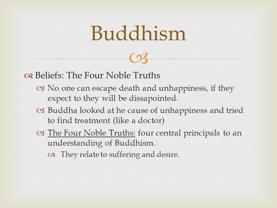 an analysis of the buddhism religion and the four noble truths Analyse and evaluate aspects of, and approaches to, religion and belief,  4  assess the view that the noble eightfold path is the foundation of buddhist ethics  [40]  candidates might discuss the eightfold path as the fourth noble truth and a.