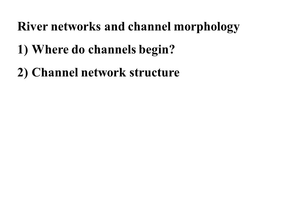 River networks and channel morphology