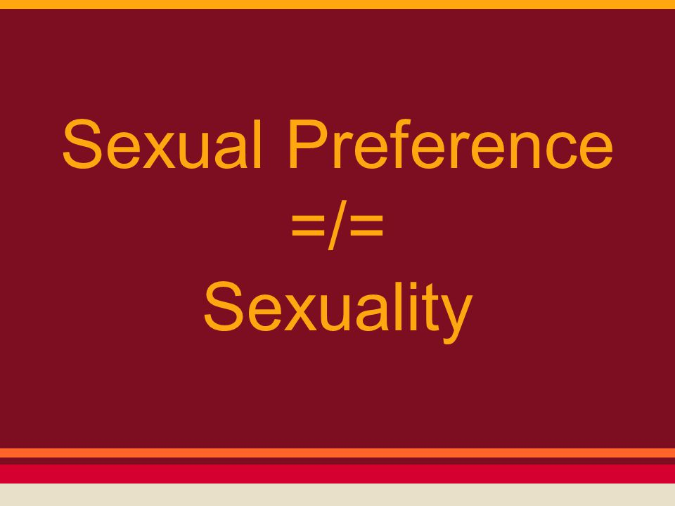 Sexual Preference =/= Sexuality