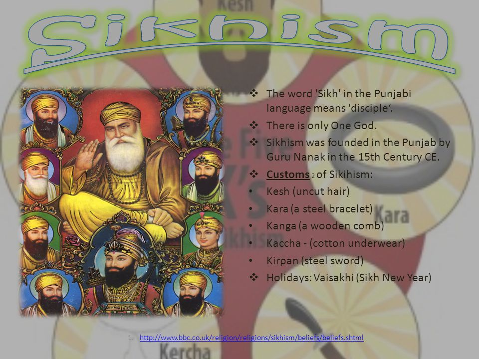 Sikhism The word Sikh in the Punjabi language means disciple'.