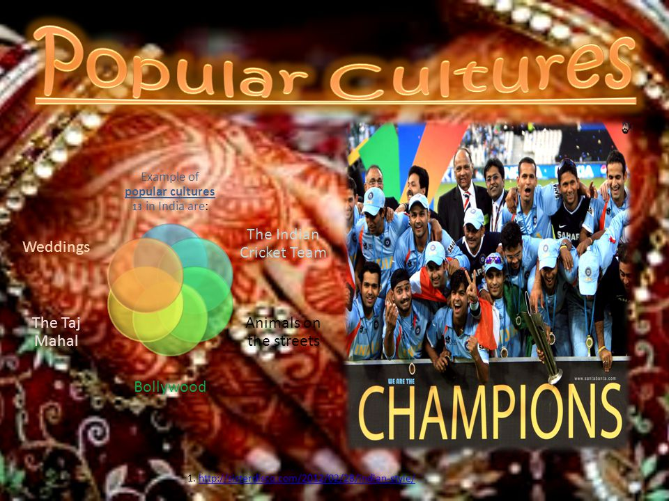 Popular Cultures Example of popular cultures 13 in India are: