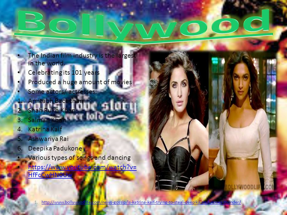 Bollywood The Indian film industry is the largest in the world.