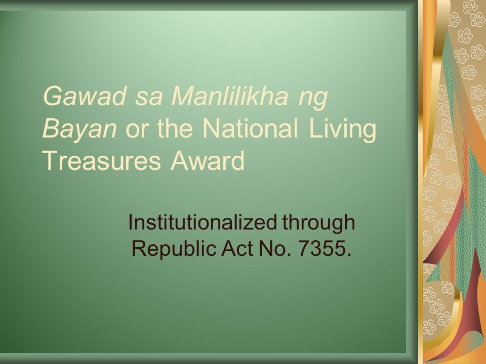 Gawad sa Manlilikha ng Bayan or the National Living Treasures Award