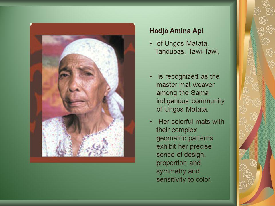 Hadja Amina Api of Ungos Matata, Tandubas, Tawi-Tawi, is recognized as the master mat weaver among the Sama indigenous community of Ungos Matata.
