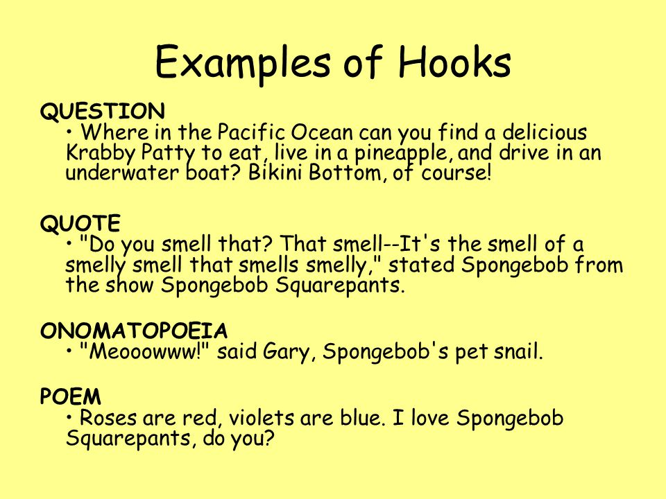 a hook for an essay Time-saving video on essay hooks essay hooks are a connection to the real word and get the reader interested this time-saving brightstorm video gives tricks on how to write a compelling hook.