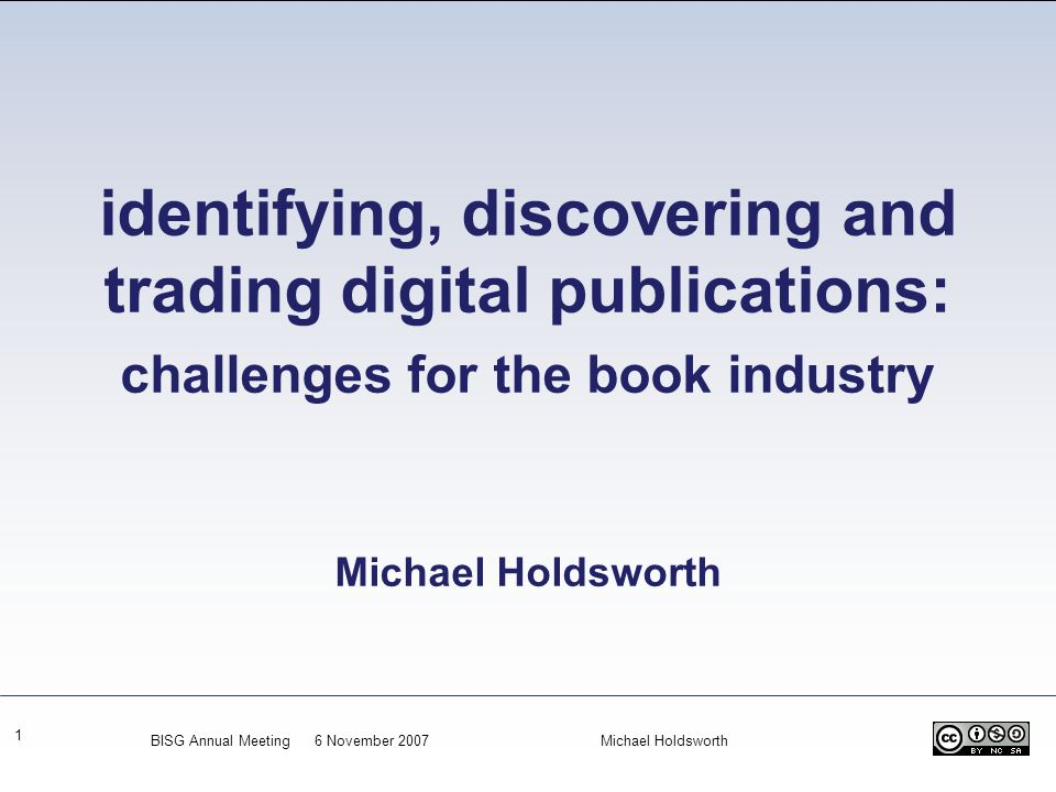 identifying, discovering and trading digital publications: challenges for the book industry Michael Holdsworth