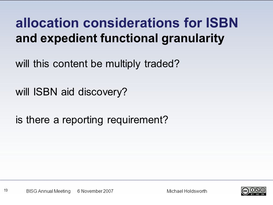 allocation considerations for ISBN and expedient functional granularity