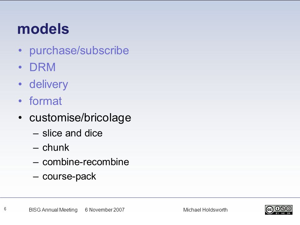 models purchase/subscribe DRM delivery format customise/bricolage