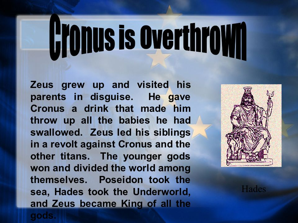 an introduction to the life of zeus the son of cronus and rhea Hades demeter rhea gave her husband a rock to swallow when zeus was born cronus mutilated his father and overthrew him cronus and rhea married and produced the olympians: hestia and poseidon zeus overthrew his father cronus and forced him to disgorge the other olympians cronus swallowed them to keep from being overthrown hera .
