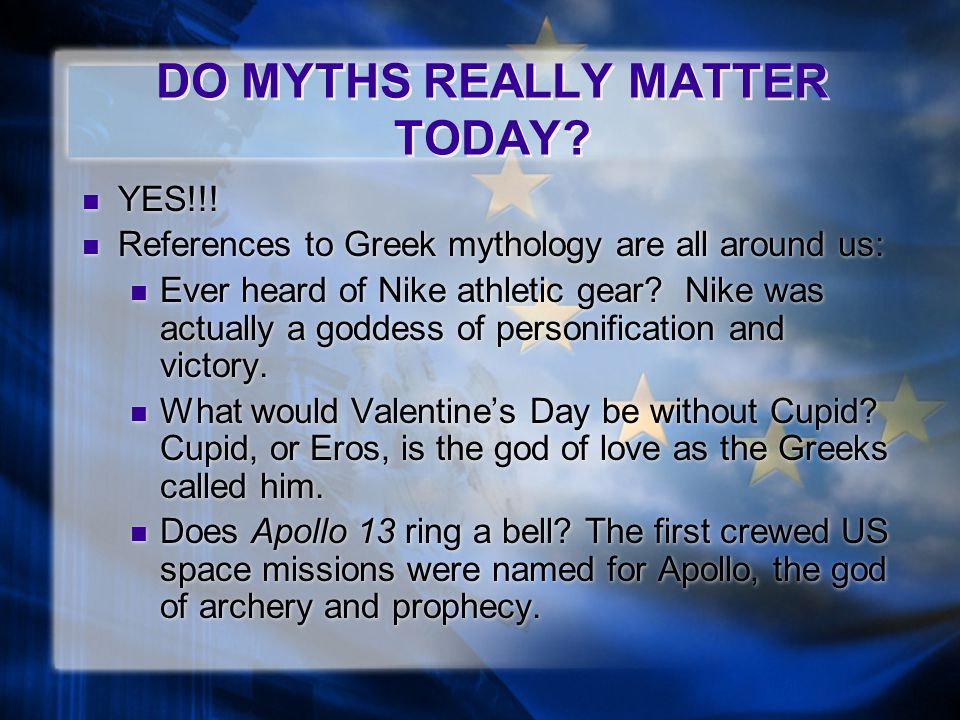 Why Myths Matter