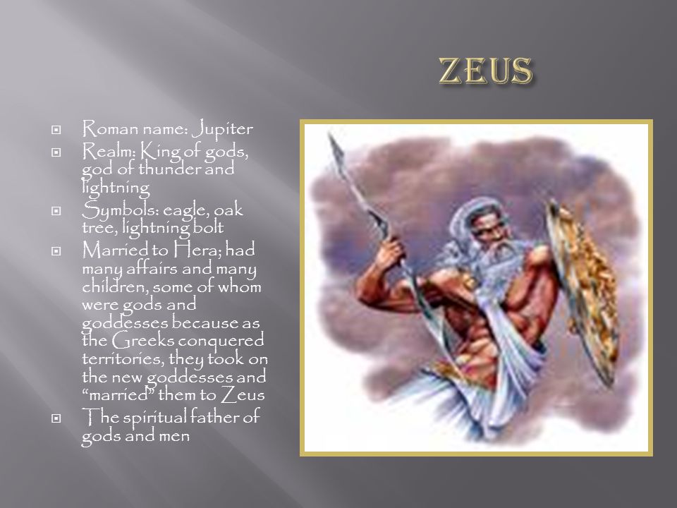 zeus the king of all gods Zeus was the only offspring of cronus that was not swallowed by cronus zeus then went on to overthrew his father to become father of gods and men.