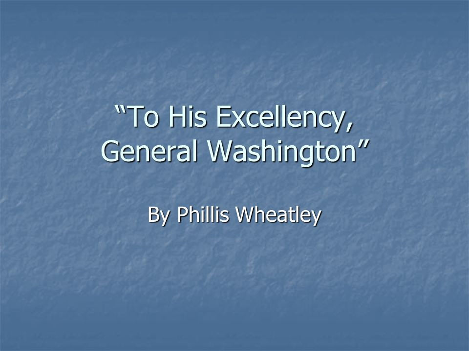 to his excellency general washington line by line analysis