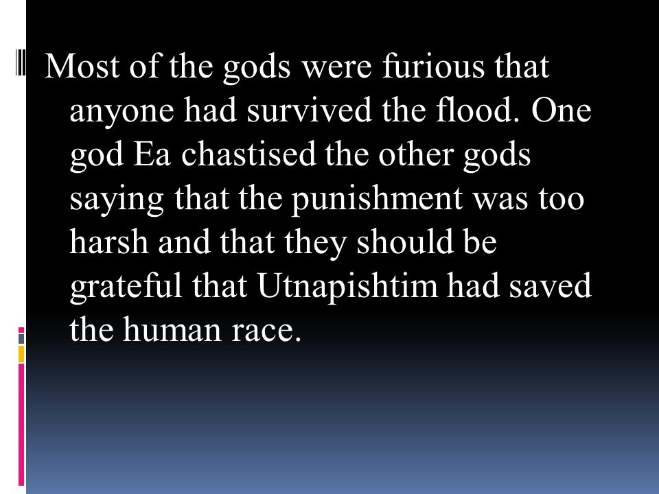 the gods had to punish gilgamesh essay After enkidu and gilgamesh defeat the bull of heaven enkidu has a dream that  the gods will punish him for the evil deeds he has committed with gilgamesh.