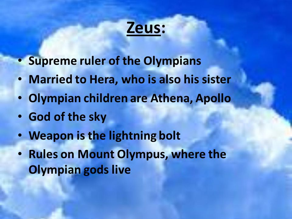 a description of zeus the god of the sky and ruler of the olympian gods Zeus zeus was a god of the sky and weather he was also known as the king of the gods and a ruler of mankind as he influenced the natural law and order of these kinds of sacrifices were forbidden in the new olympian order zeus was angered and struck a lightning at his house and turned.