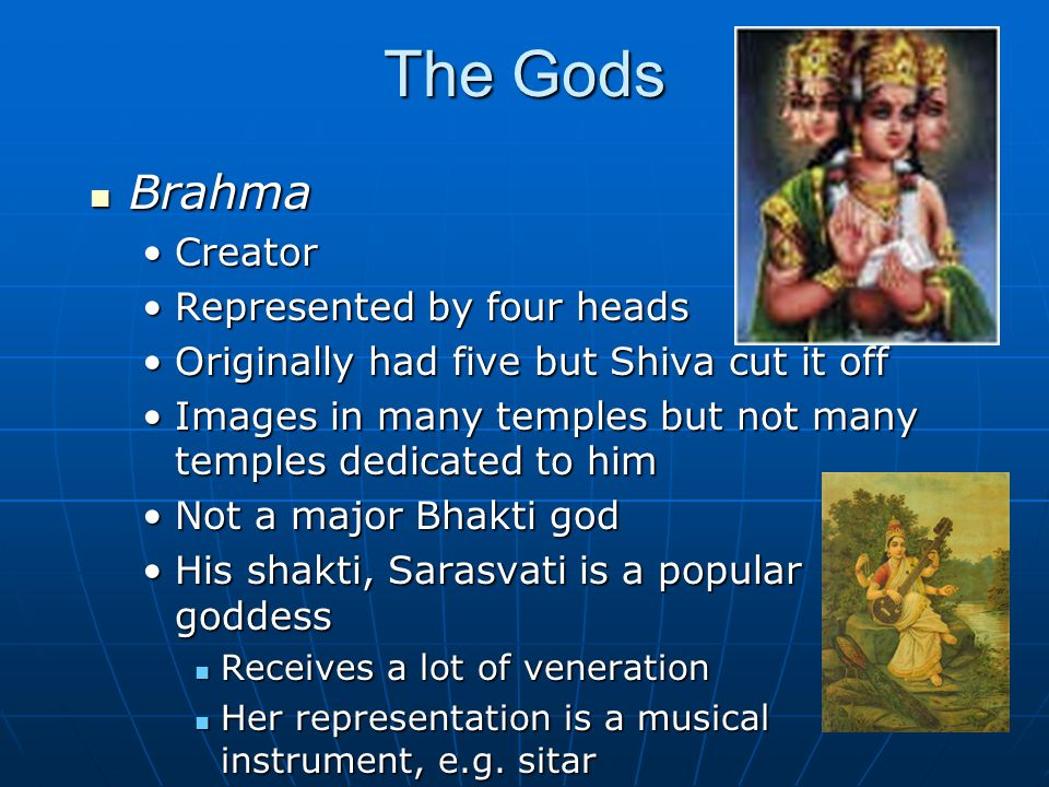 The Gods Brahma Creator Represented by four heads