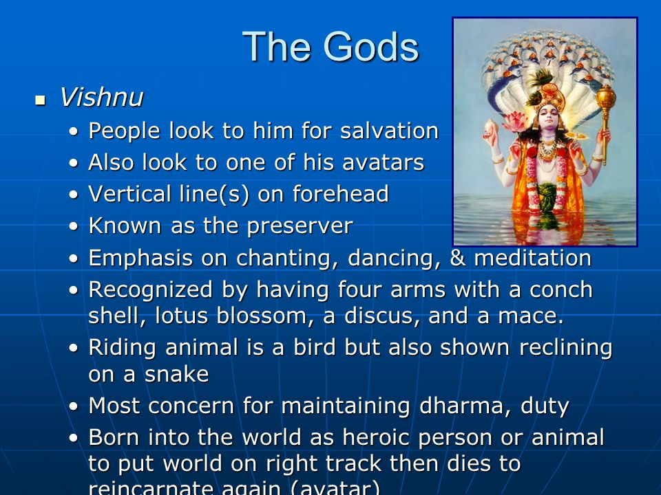 The Gods Vishnu People look to him for salvation