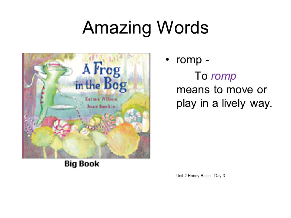Amazing Words romp - To romp means to move or play in a lively way.