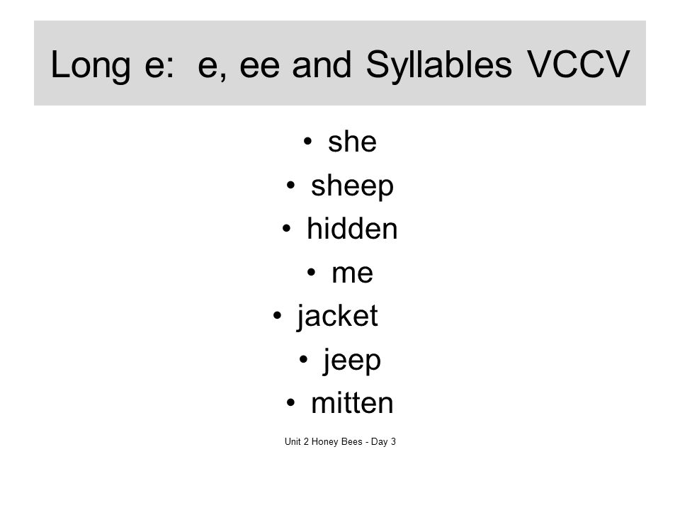 Long e: e, ee and Syllables VCCV