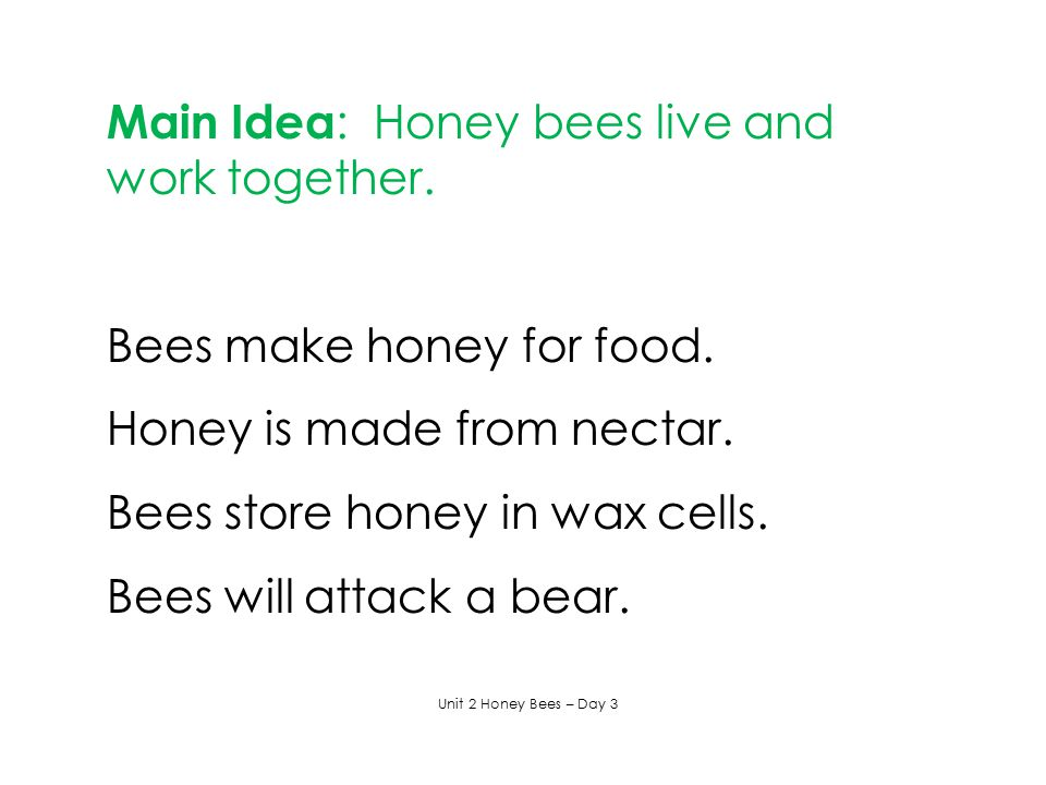 Main Idea: Honey bees live and work together.