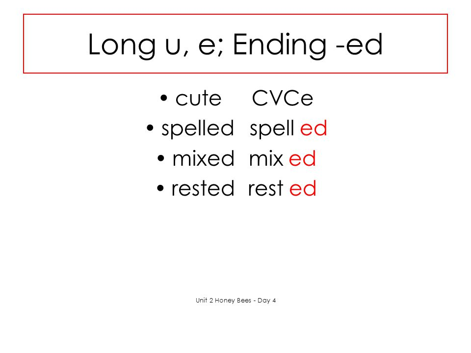 Long u, e; Ending -ed cute CVCe spelled spell ed mixed mix ed