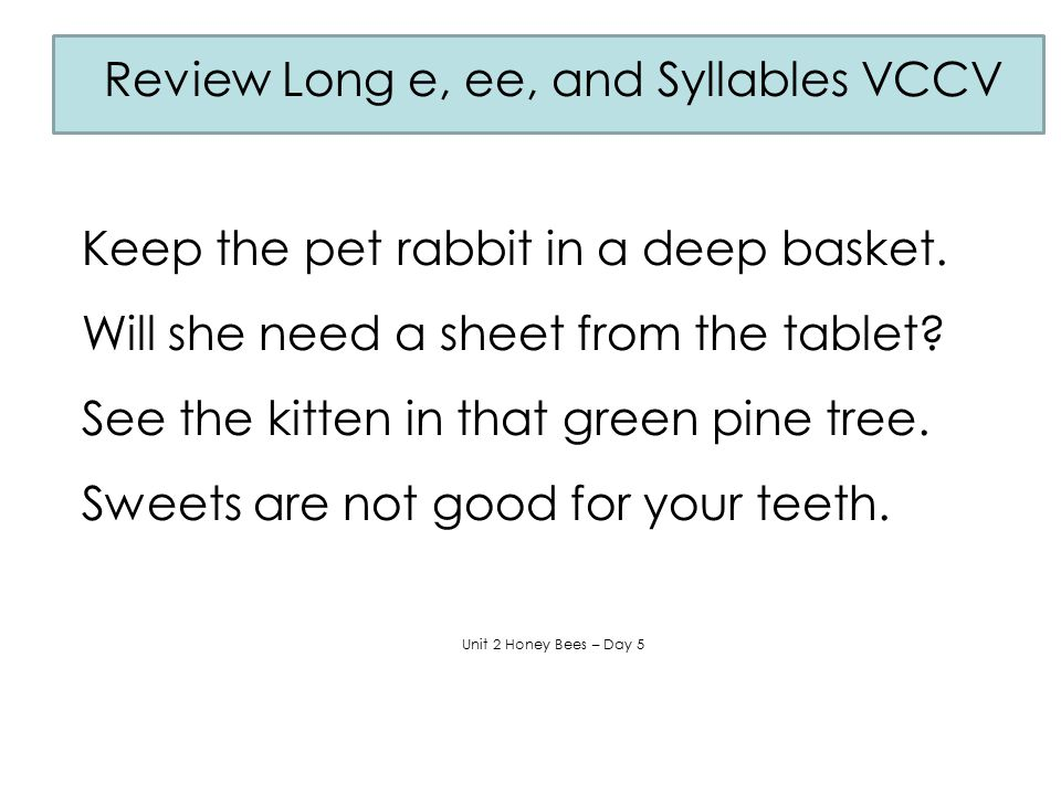 Review Long e, ee, and Syllables VCCV