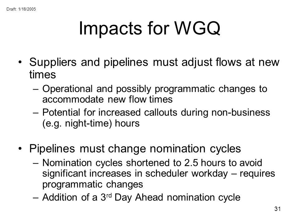 Impacts for WGQ Suppliers and pipelines must adjust flows at new times