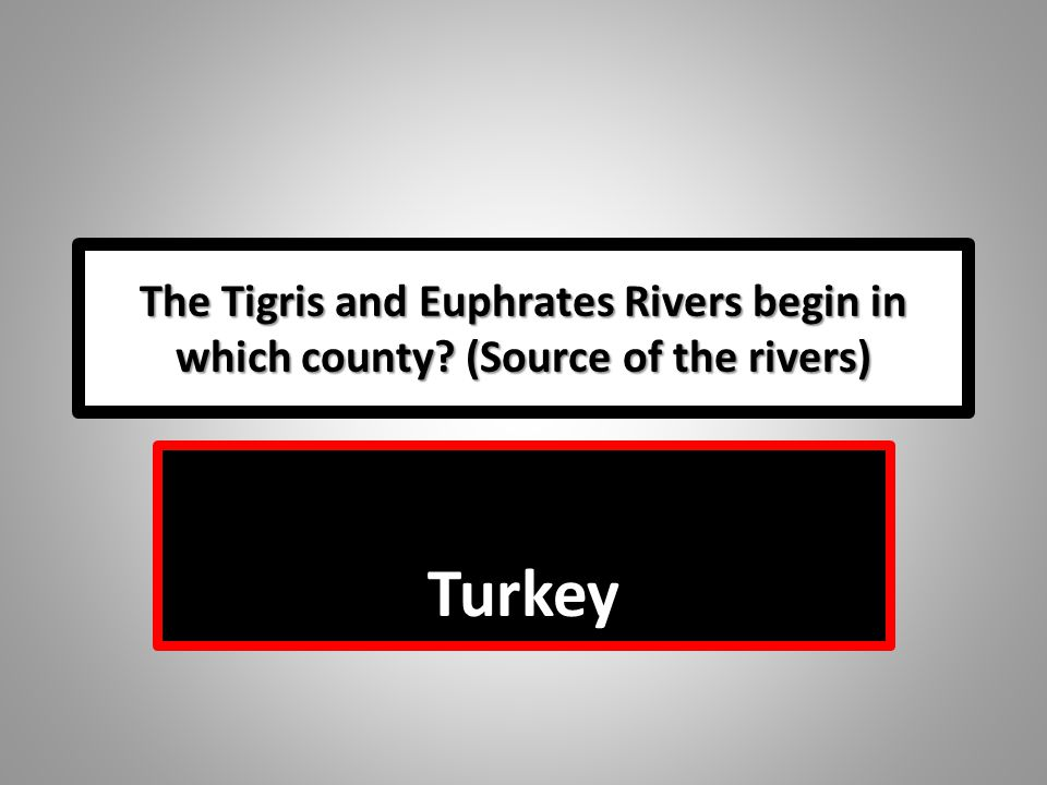 The Tigris and Euphrates Rivers begin in which county