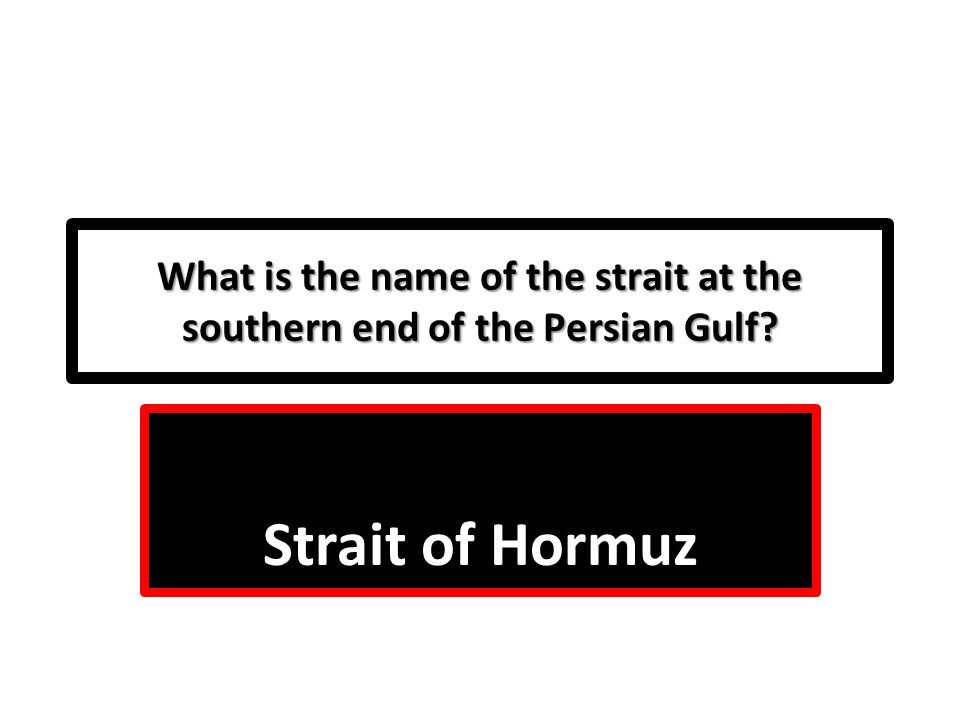 What is the name of the strait at the southern end of the Persian Gulf