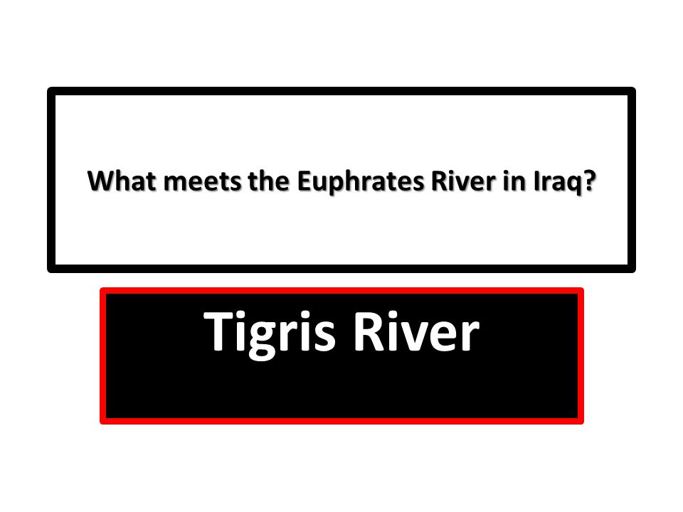 What meets the Euphrates River in Iraq