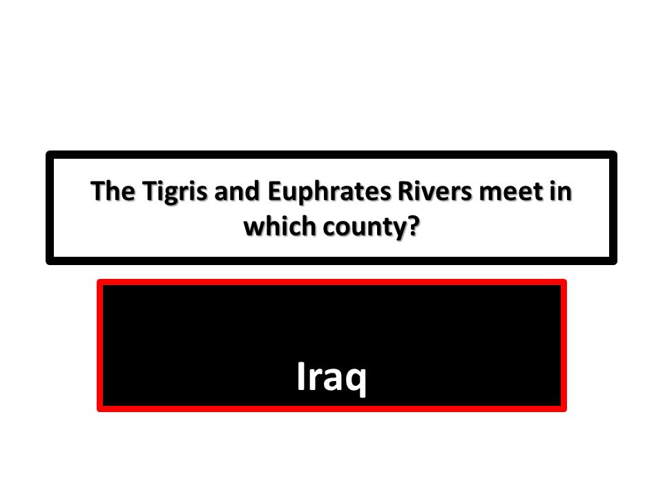 The Tigris and Euphrates Rivers meet in which county
