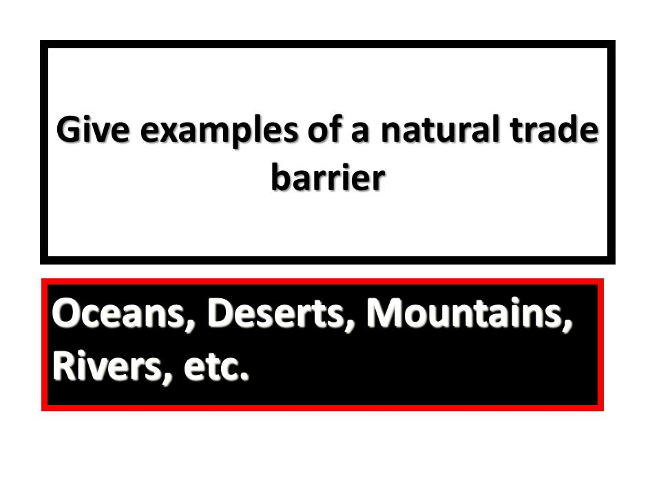 Give examples of a natural trade barrier