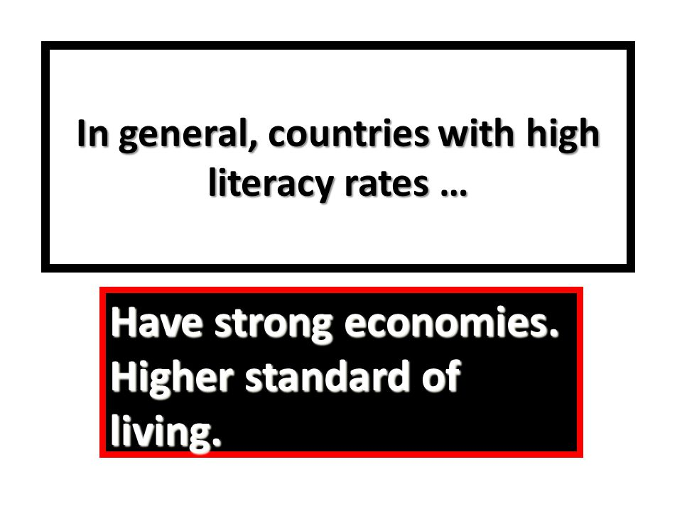 In general, countries with high literacy rates …