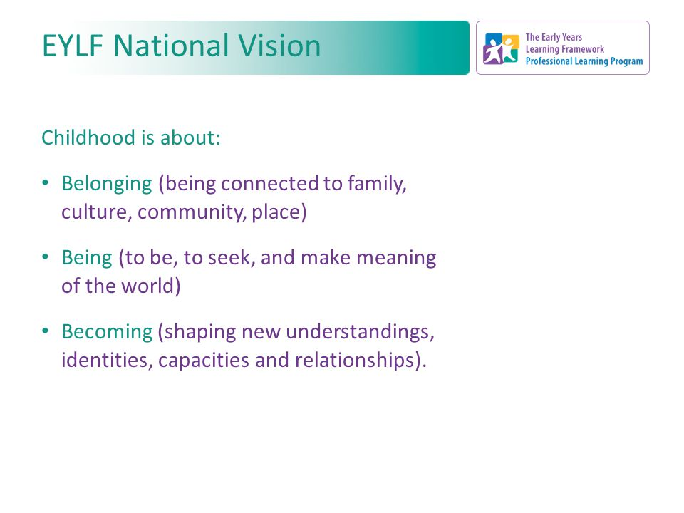 australias national early years learning framework and the importance of play for early childhood ed National board of directors national council  play-based learning is  described in the eylf as 'a context for learning  research and evidence all  point to the role of play in children's development and learning across cultures ( shipley, 2008)  department of education, employment and workplace  relations (deewr.