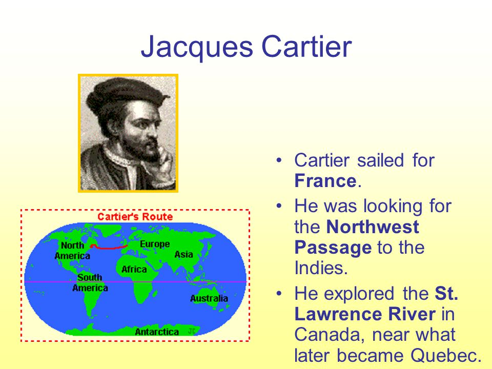 Jacques Cartier Cartier sailed for France.